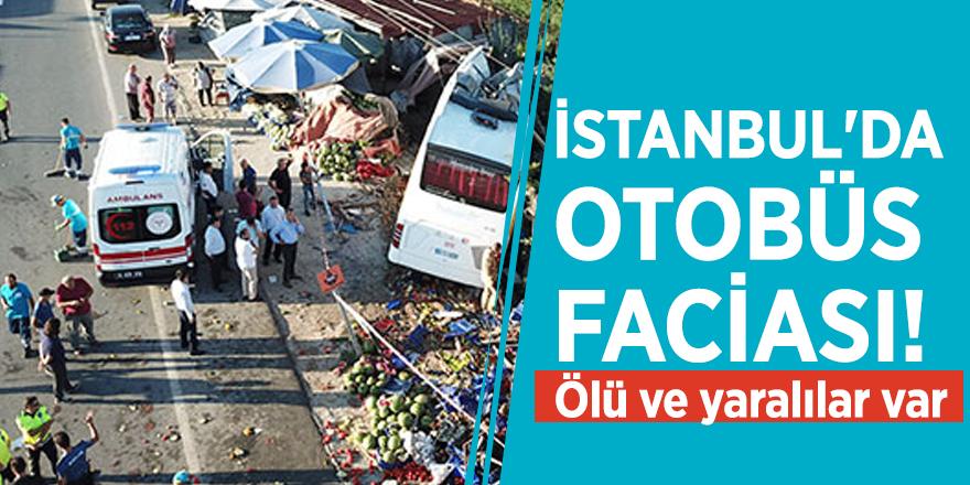 İstanbul'da otobüs faciası! Ölü ve yaralılar var
