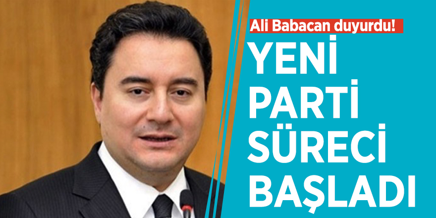 Ali Babacan duyurdu! Yeni parti süreci başladı