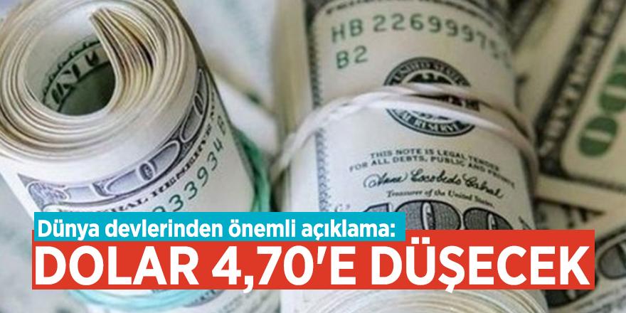 Dünya devlerinden önemli açıklama: Dolar 4,70'e düşecek