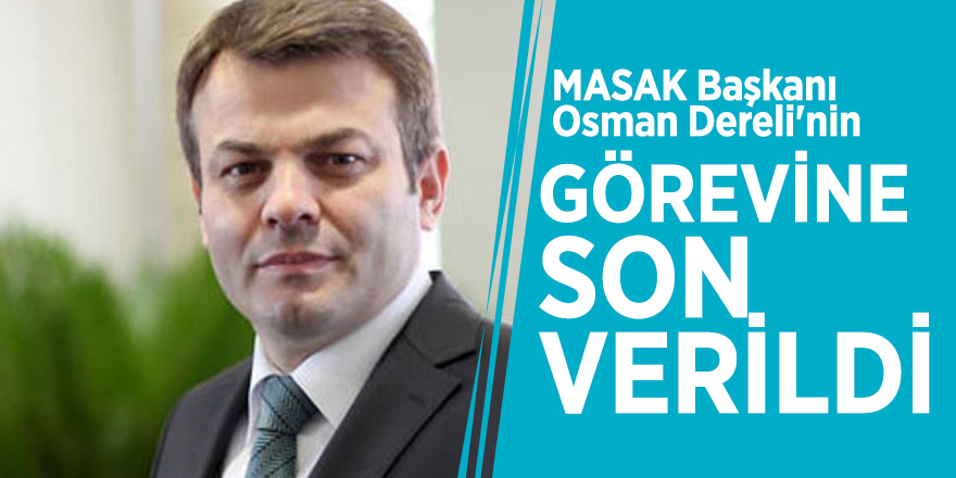 MASAK Başkanı Osman Dereli'nin görevine son verildi