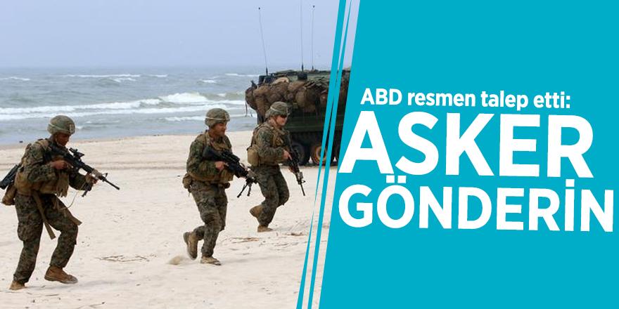 ABD resmen talep etti: Asker gönderin