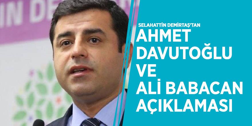 Selahattin Demirtaş'tan Ahmet Davutoğlu ve Ali Babacan açıklaması
