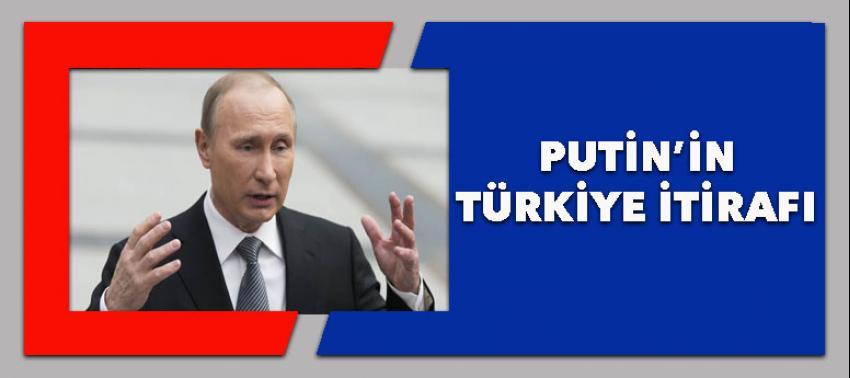 Putin'den Türkiye itirafı
