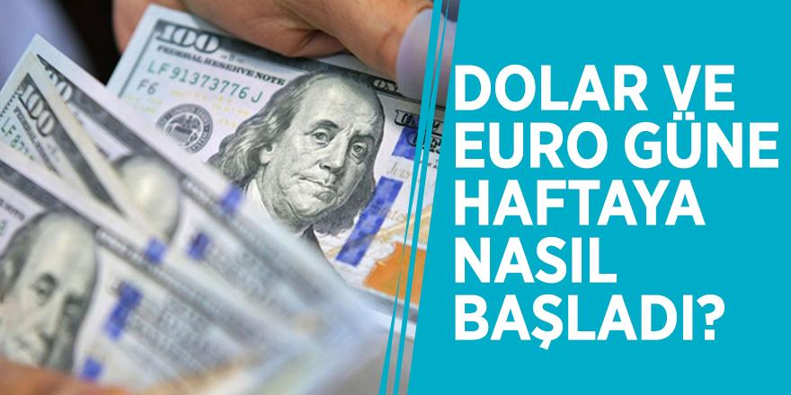 Dolar ve euro güne haftaya nasıl başladı?