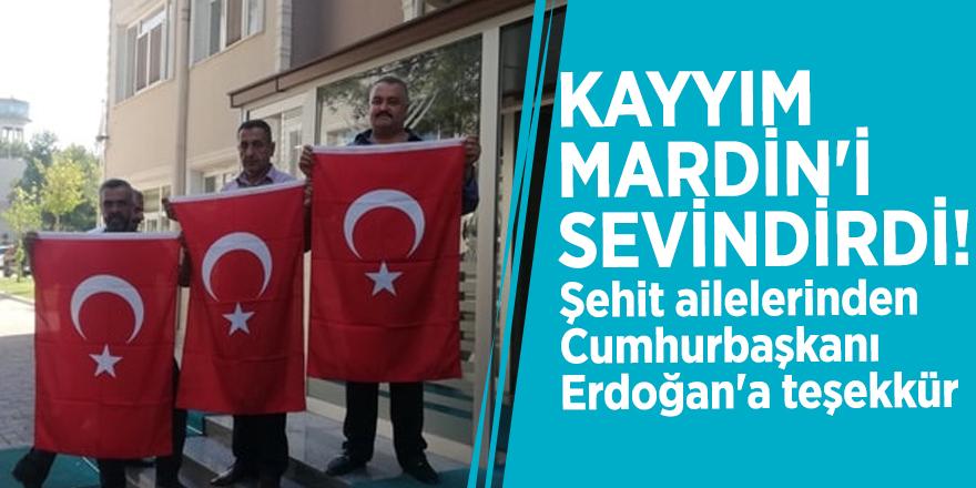 Kayyım Mardin'i sevindirdi! Şehit ailelerinden Cumhurbaşkanı Erdoğan'a teşekkür