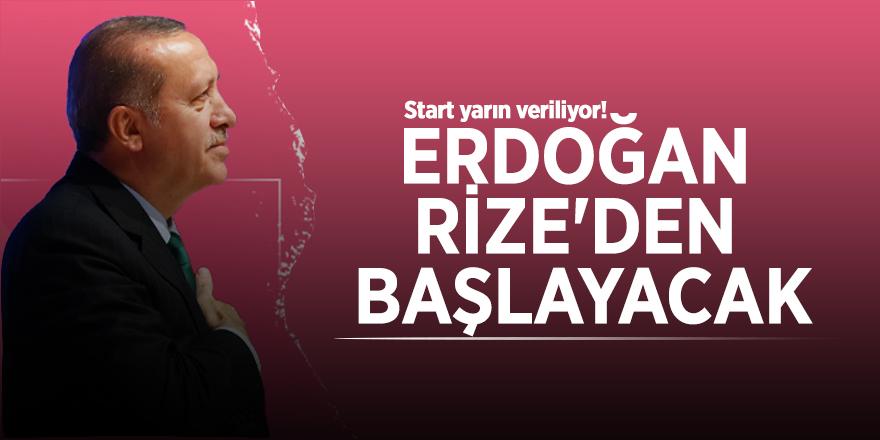 Start yarın veriliyor! Erdoğan Rize'den başlayacak