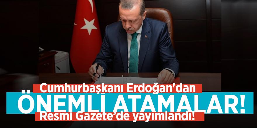 Resmi Gazete'de yayımlandı! Cumhurbaşkanı Erdoğan'dan önemli atamalar!