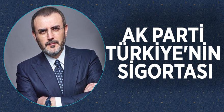 Mahir Ünal: AK Parti Türkiye'nin sigortası