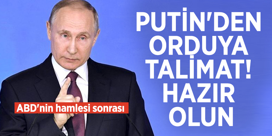 ABD'nin hamlesi sonrası Putin'den orduya talimat! Hazır olun