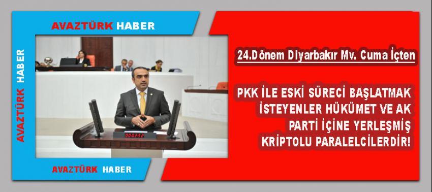 İçten: HDP'nin ve PKK'nın muhatap alınması terörü meşrulaştırır
