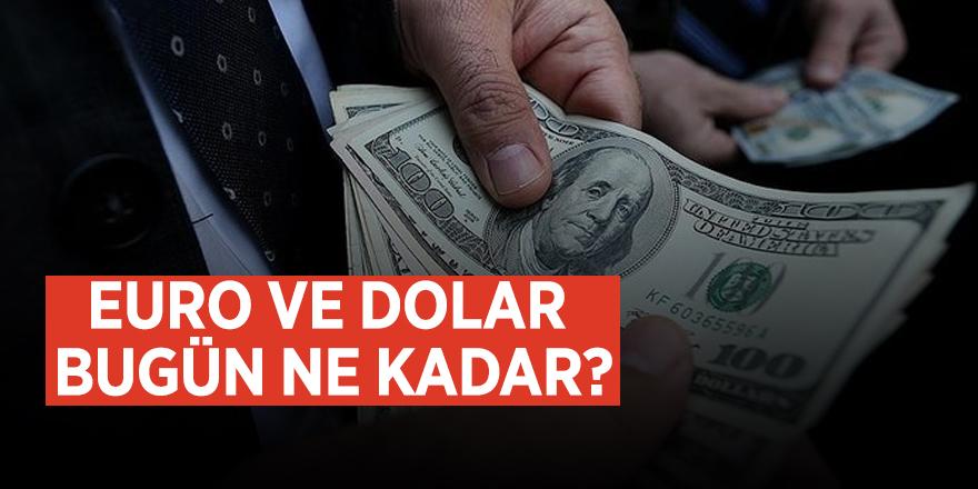 Euro ve dolar bugün ne kadar?