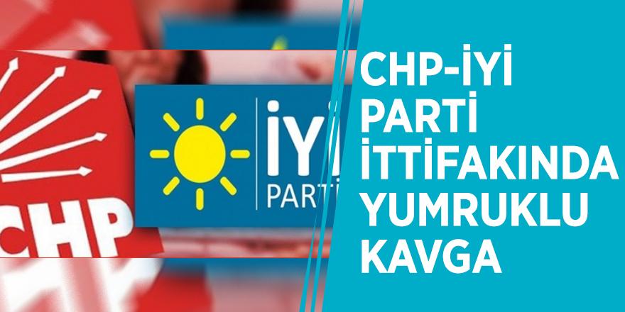 CHP-İYİ Parti ittifakında yumruklu kavga