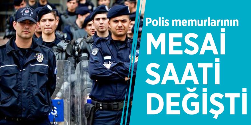 Polis memurlarının mesai saati değişti