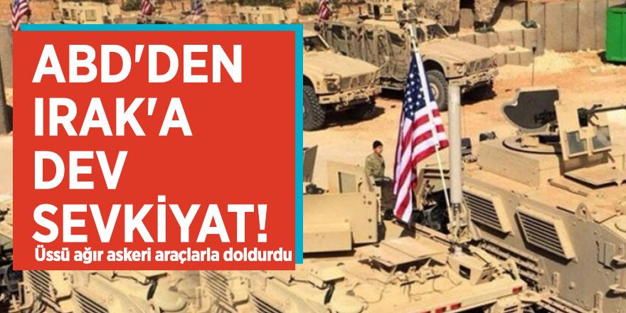 ABD'den Irak'a dev sevkiyat! Üssü ağır askeri araçlarla doldurdu