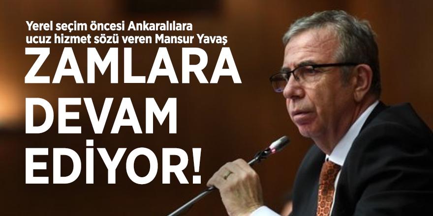 Mansur Yavaş zamlara devam ediyor!