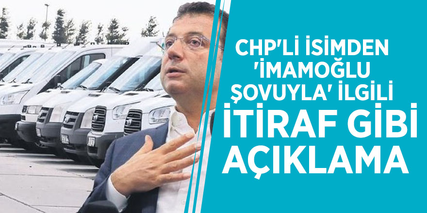 CHP'li isimden 'İmamoğlu şovuyla' ilgili itiraf gibi açıklama