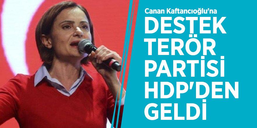 Canan Kaftancıoğlu'na destek terör partisi HDP'den geldi