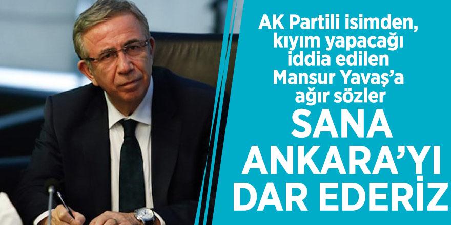 AK Partili isimden, kıyım yapacağı iddia edilen Mansur Yavaş'a ağır sözler: Sana Ankara'yı dar ederiz!