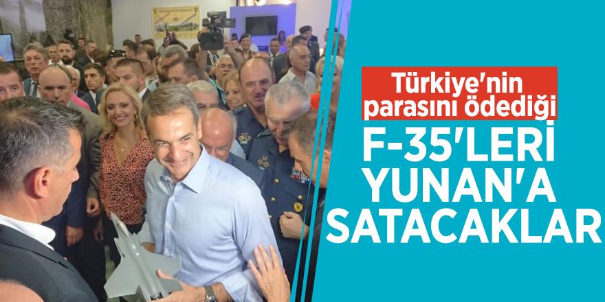 Türkiye'nin parasını ödediği F-35'leri Yunan'a satacaklar
