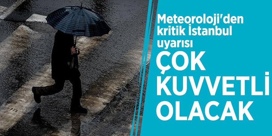 """Meteoroloji'den kritik İstanbul uyarısı: """"Çok kuvvetli olacak"""""""