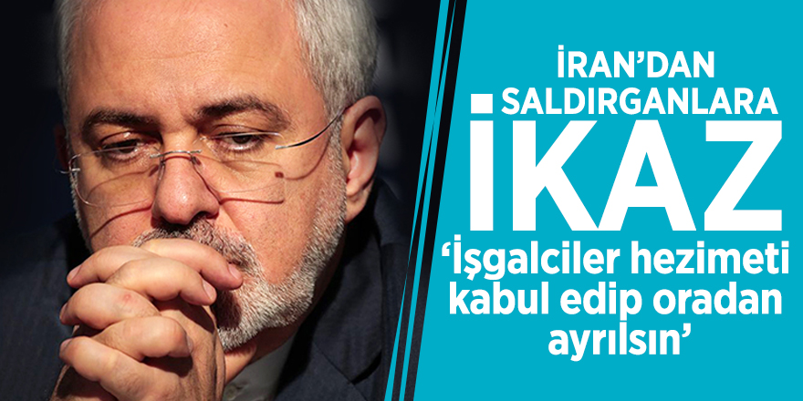 İran'dan saldırganlara ikaz! 'İşgalciler hezimeti kabul edip oradan ayrılsın'