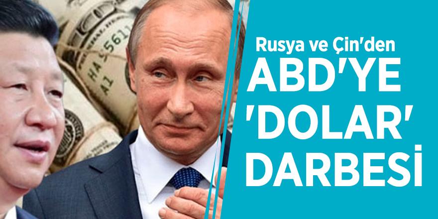 Rusya ve Çin'den ABD'ye 'dolar' darbesi
