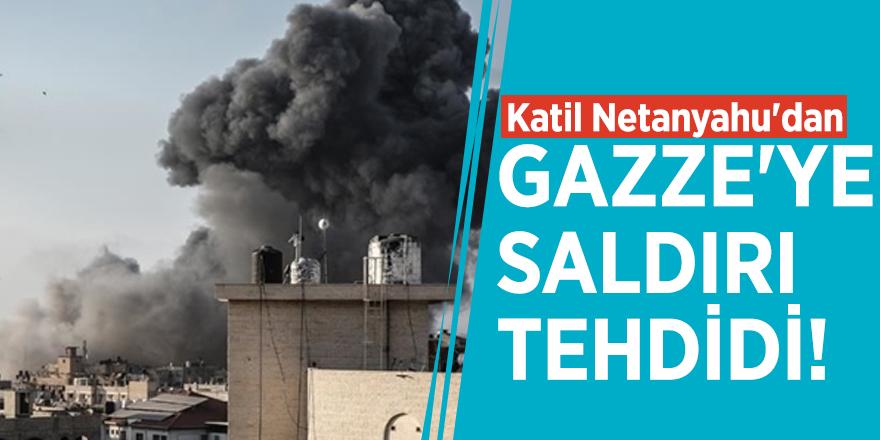 Katil Netanyahu'dan Gazze'ye saldırı tehdidi!
