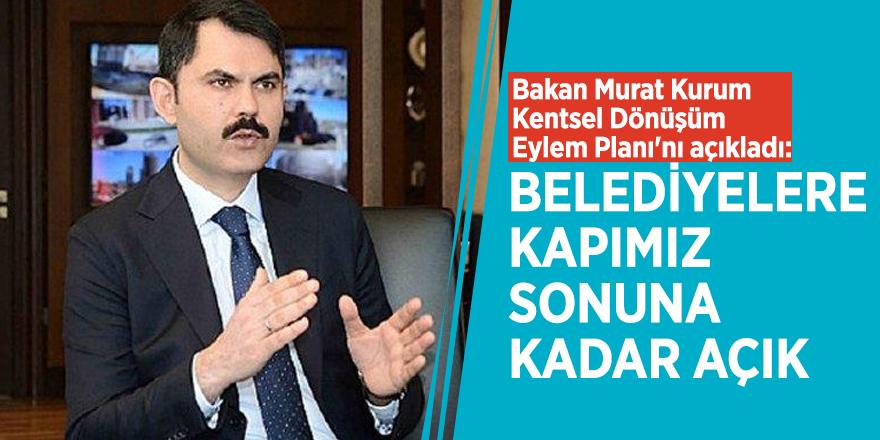 Bakan Murat Kurum Kentsel Dönüşüm Eylem Planı'nı açıkladı: Belediyelere kapımız sonuna kadar açık