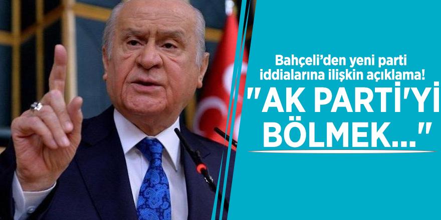 """Bahçeli'den yeni parti iddialarına ilişkin açıklama! """"AK Parti'yi bölmek..."""""""