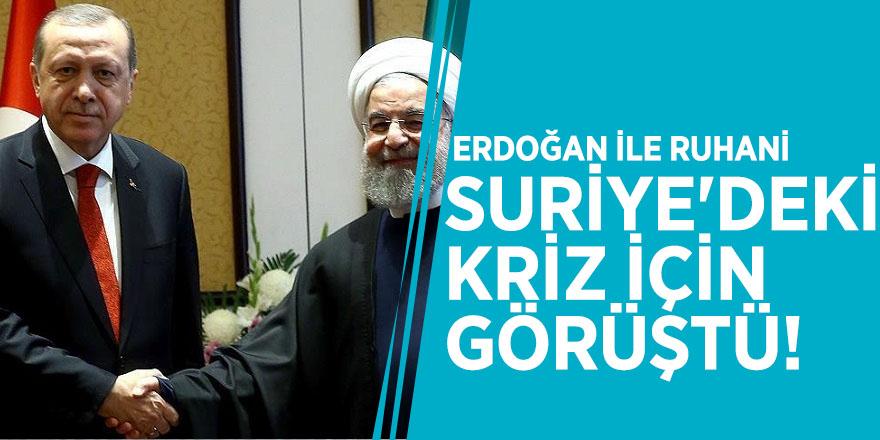 Erdoğan ile Ruhani Suriye'deki kriz için görüştü!