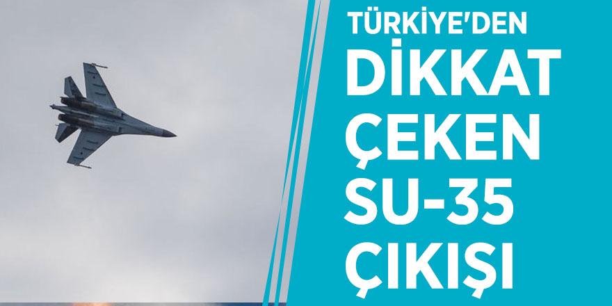 Türkiye'den dikkat çeken Su-35 çıkışı
