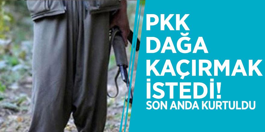 PKK dağa kaçırmak istedi! Son anda kurtuldu
