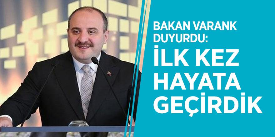 Bakan Varank duyurdu: İlk kez hayata geçirdik