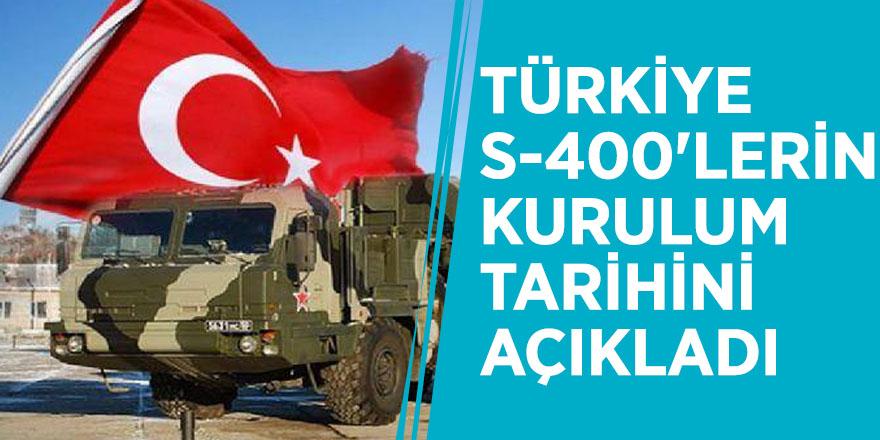 Türkiye S-400'lerin kurulum tarihini açıkladı