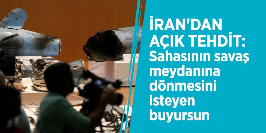 İran'dan açık tehdit: Sahasının savaş meydanına dönmesini isteyen buyursun