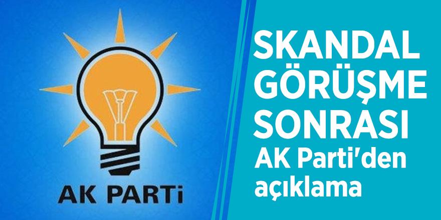 Skandal görüşme sonrası AK Parti'den açıklama