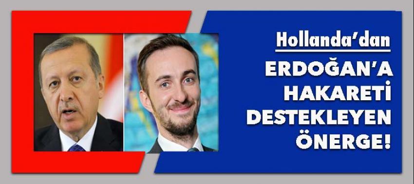 Hollanda'dan Erdoğan'a hakareti destekleyen önerge