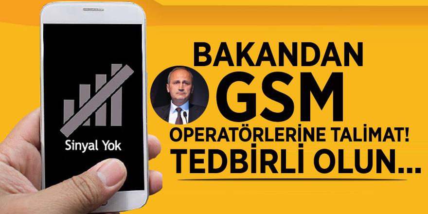 Bakandan GSM operatörlerine talimat! Tedbirli olun...