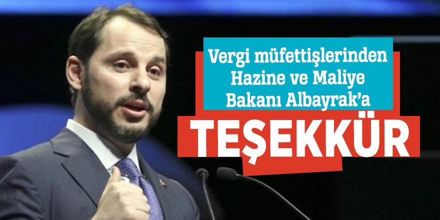 Vergi müfettişlerinden Hazine ve Maliye Bakanı Albayrak'a teşekkür