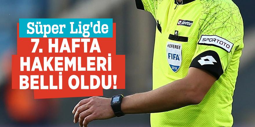 Süper Lig'de 7. hafta hakemleri belli oldu!