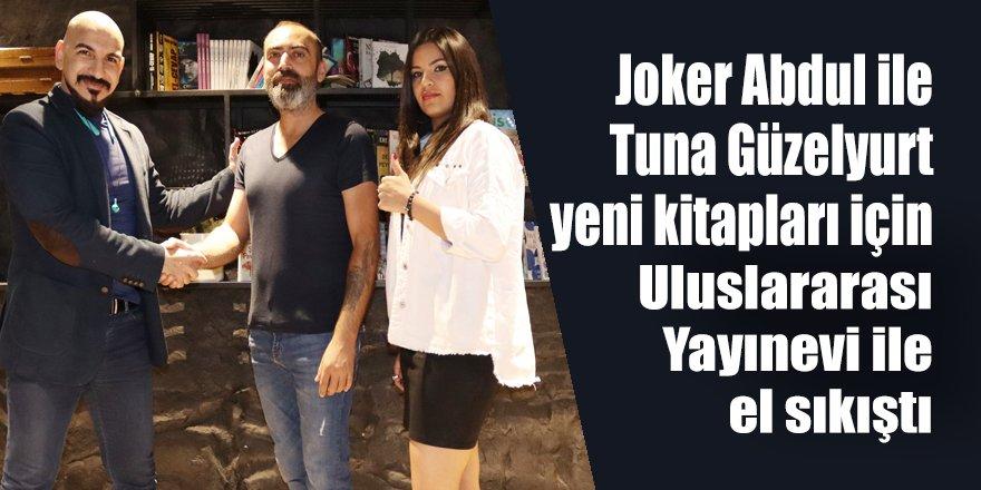 Joker Abdul ile Tuna Güzelyurt Uluslararası Yayınevi ile eller sıkıştı!
