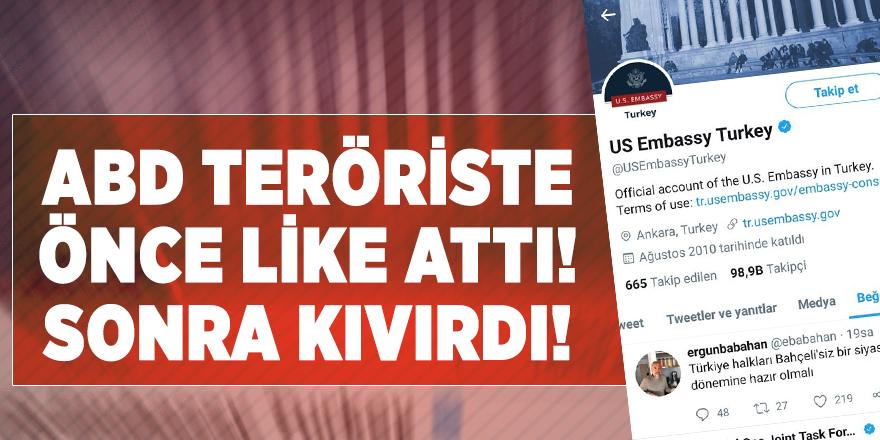 ABD büyükelçilik hesabından büyük skandal! Teröristi LİKE attılar!