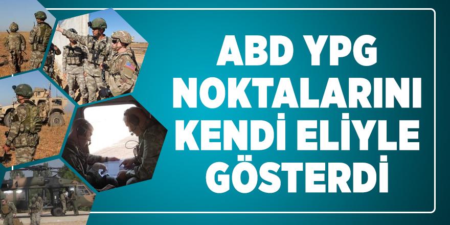 ABD YPG noktalarını kendi eliyle gösterdi