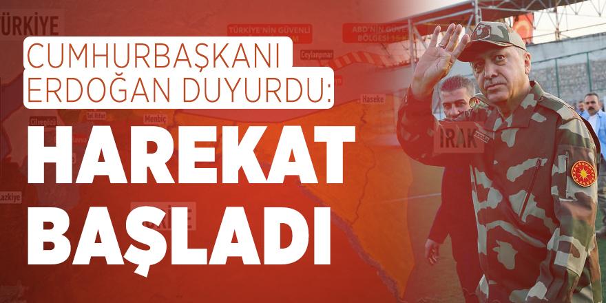 Cumhurbaşkanı Erdoğan duyurdu: Harekat başladı