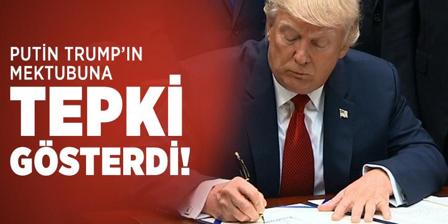 Putin'den Trump'ın mektubuna tepki gösterdi: