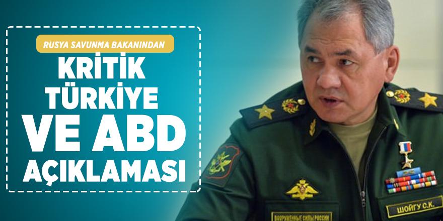 Rusya Savunma Bakanından kritik Türkiye ve ABD açıklaması