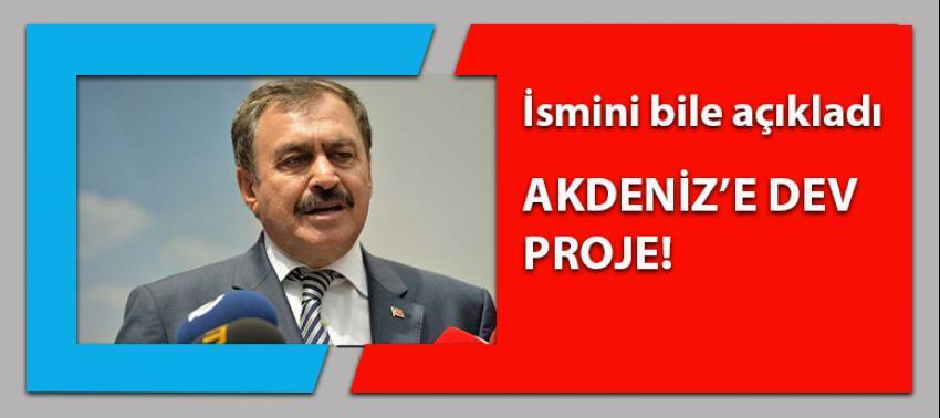 Bakan Eroğlu'dan, Akdeniz'e 'GEP' müjdesi