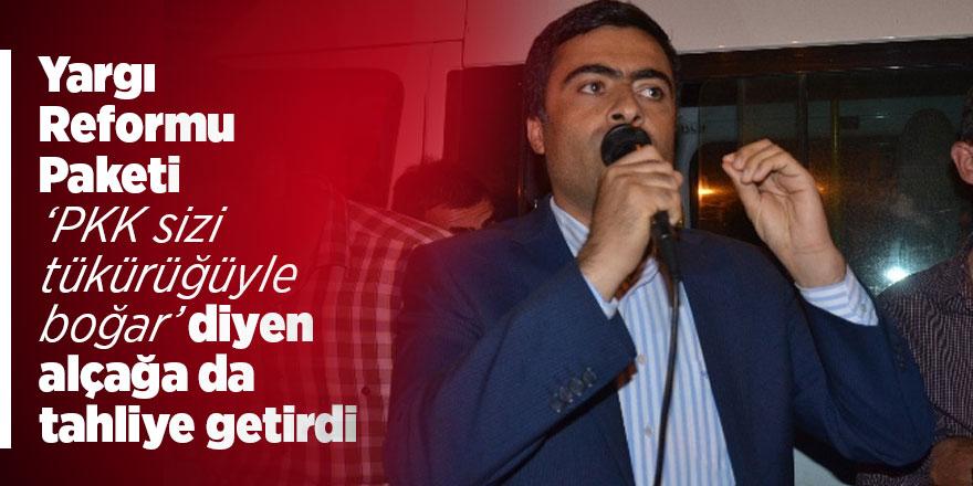 Yargı Reformu Paketi 'PKK sizi tükürüğüyle boğar' diyen alçağa da tahliye getirdi