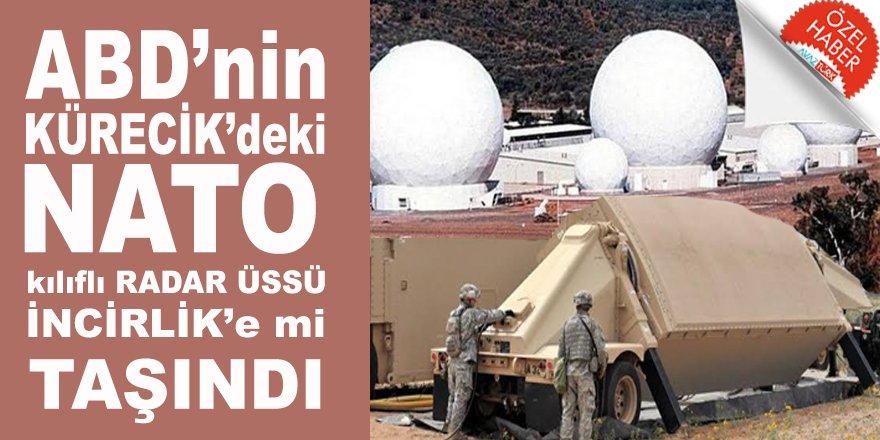 ABD'nin Malatya'daki NATO kılıflı Radar Üssü sessiz sedasız İncirlik'e taşındı!