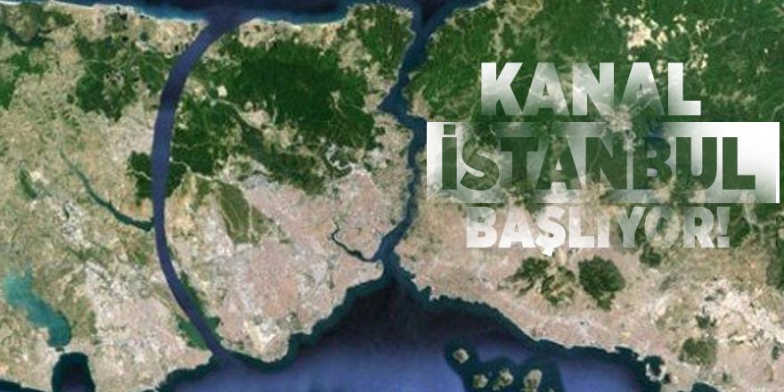 İstanbulluların beklediği Kanal İstanbul başlıyor!